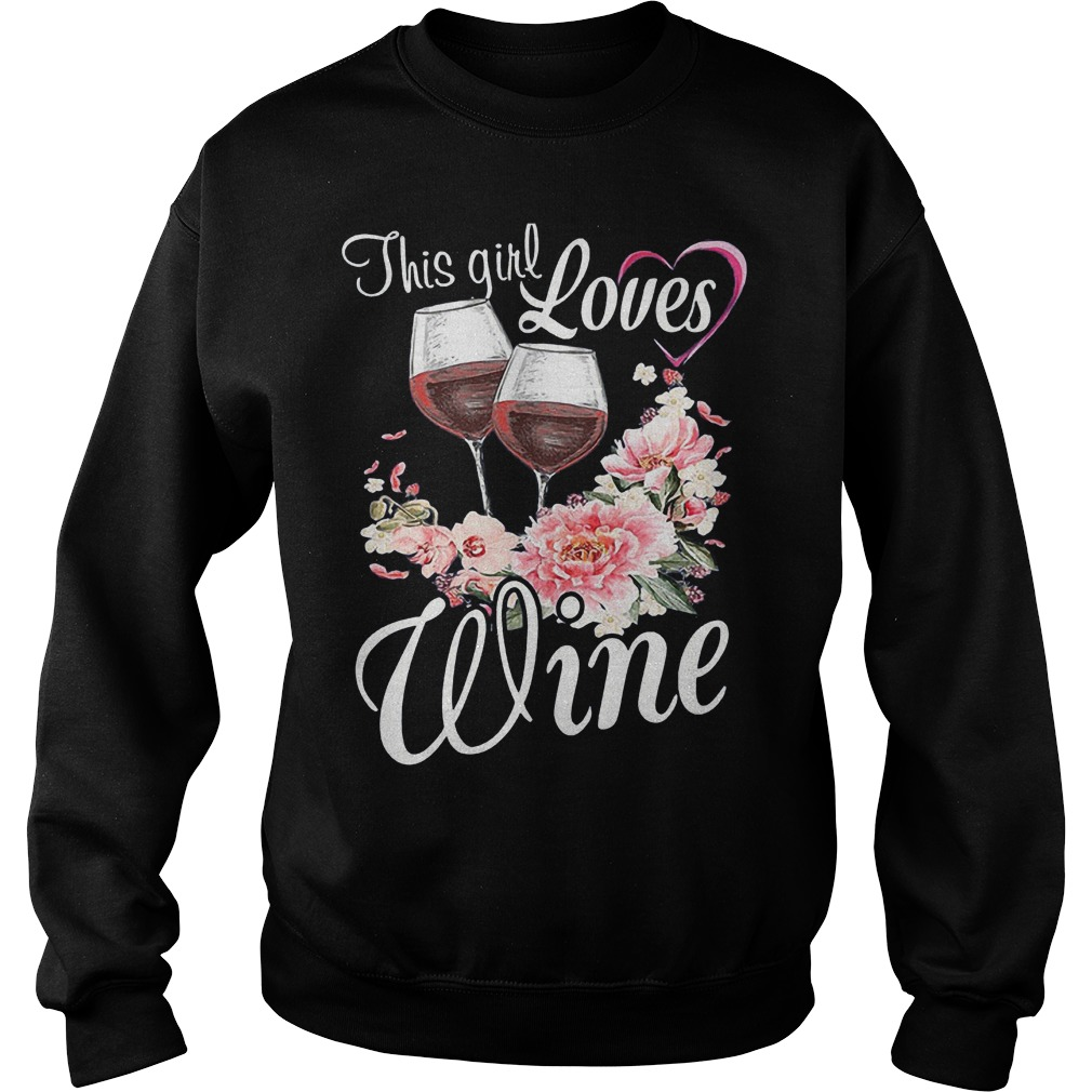 This Girl Loves Wine T-Shirt Sweat Shirt