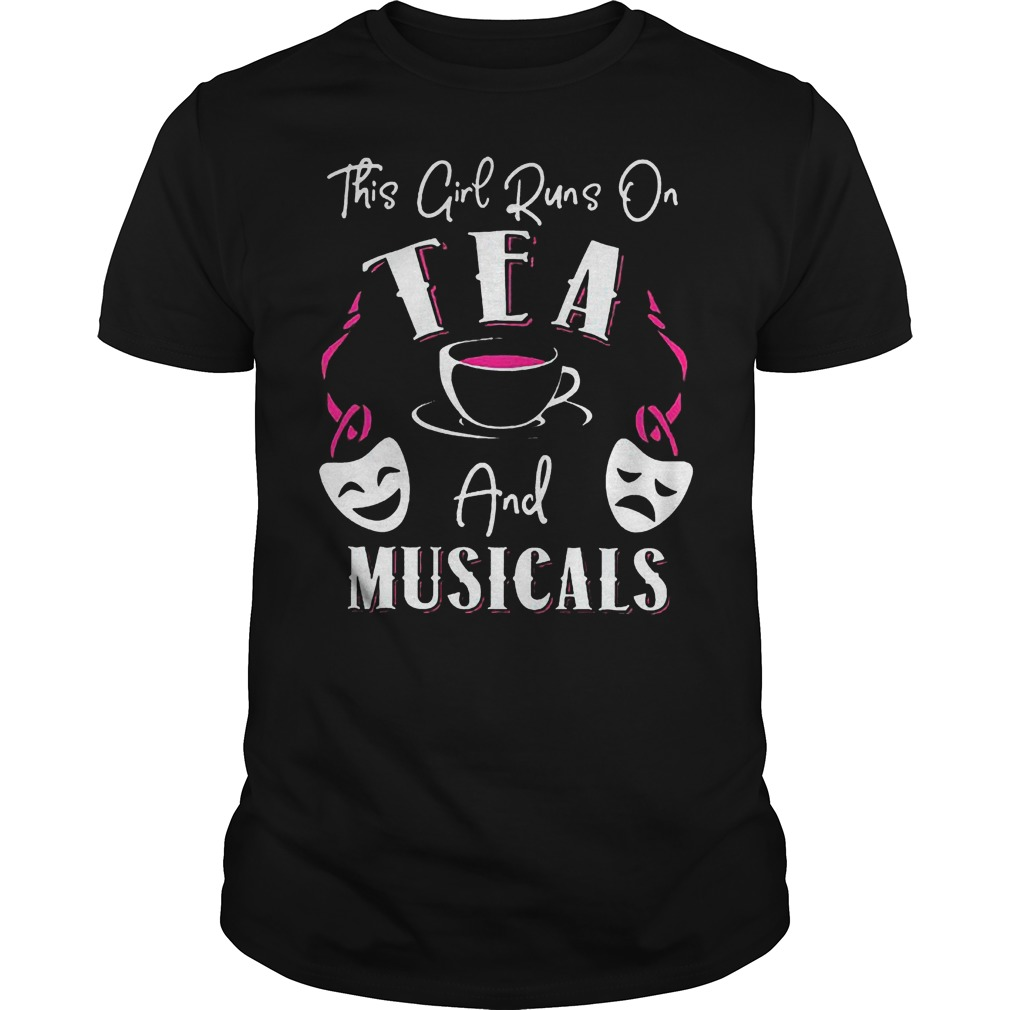 This Girl Runs On Tea And Musicals T Shirt