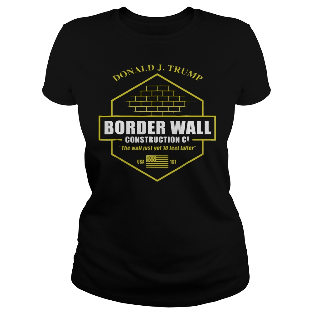 Trump Border Wall Construction Company T-Shirt Classic Ladies Tee