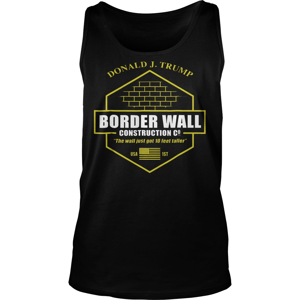 Trump Border Wall Construction Company T-Shirt Tank Top Unisex