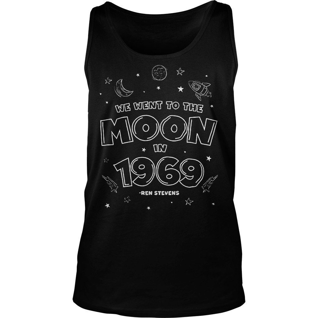 We Went To The Moon In 1969 T-Shirt Tank Top Unisex