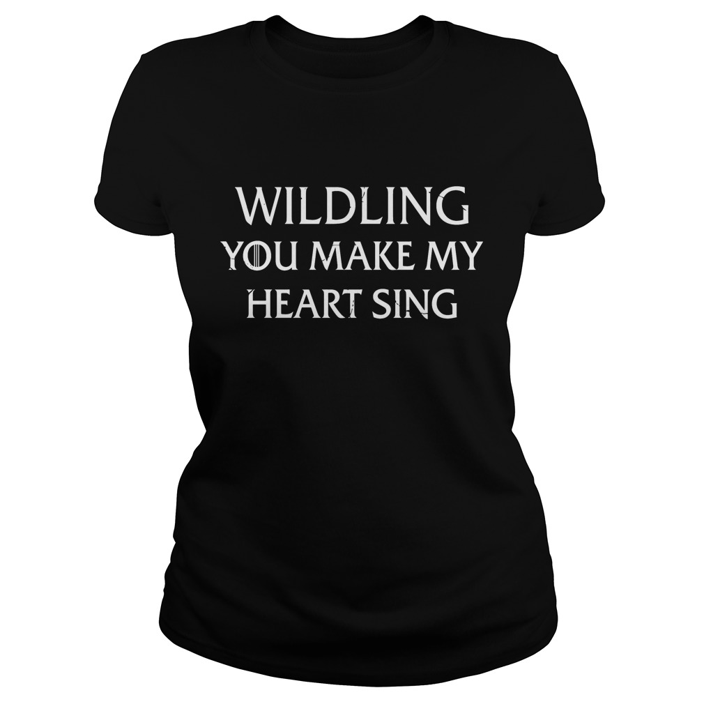 Wilding You Make My Heart Sing T-Shirt Ladies Tee