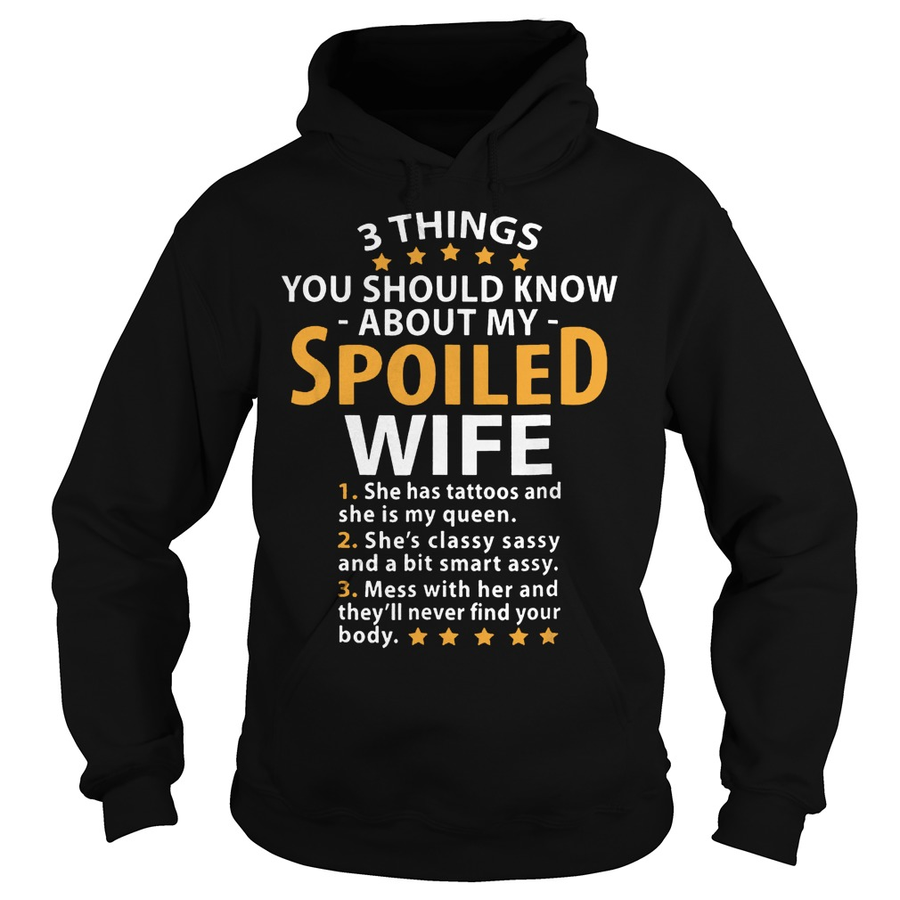 You Should Know About My Spoiled Wife T-Shirt Hoodie