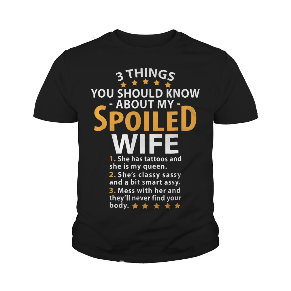 You Should Know About My Spoiled Wife T-Shirt Youth Tee