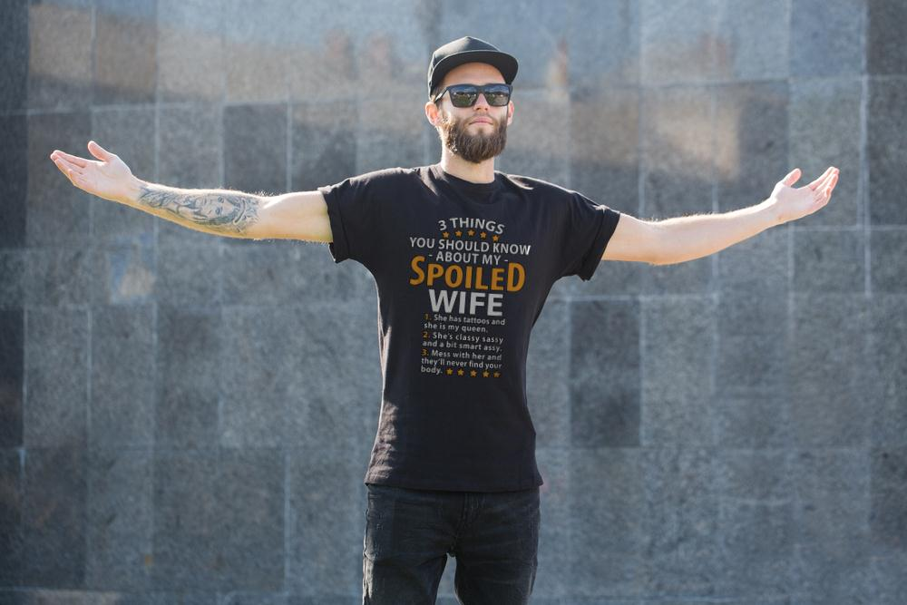 You Should Know About My Spoiled Wife T Shirt