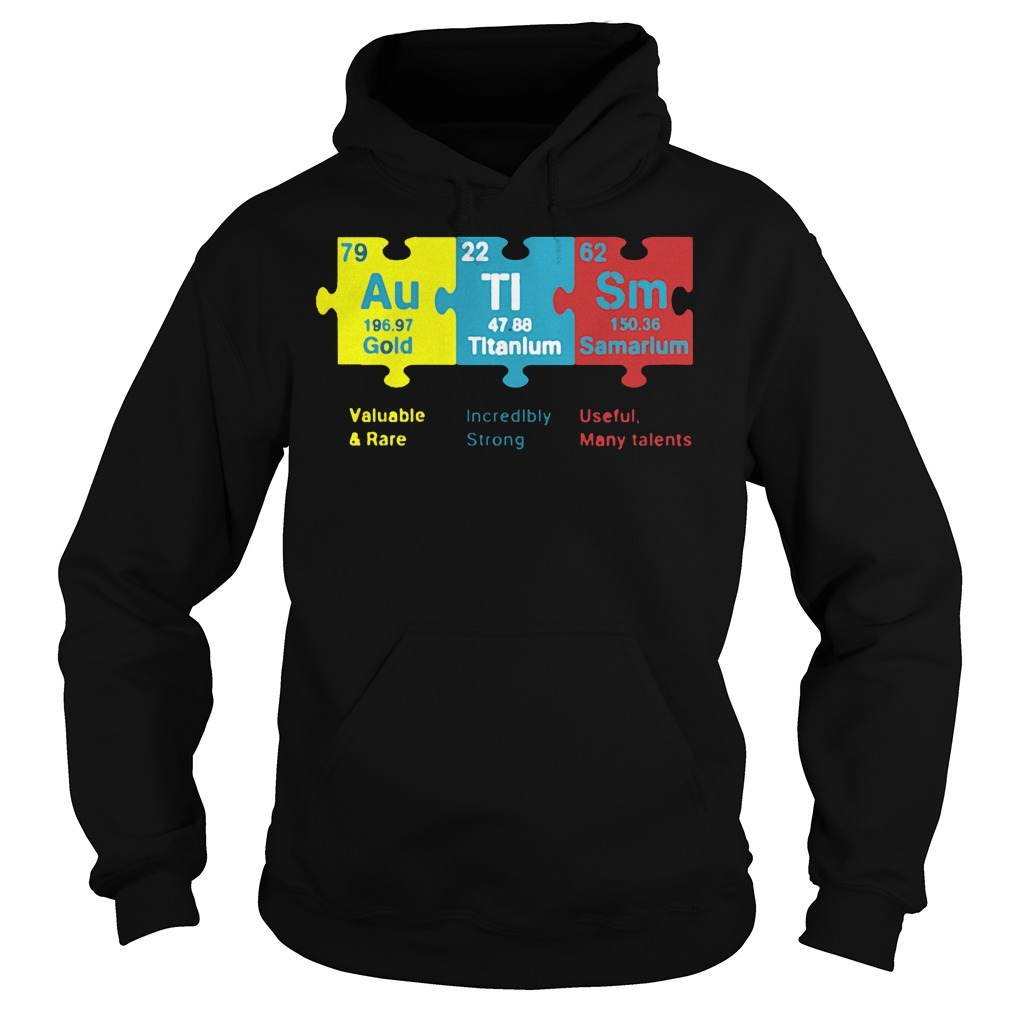 Autism Valuable And Race Incredibly Strong Useful Many Talents shirt Hoodie