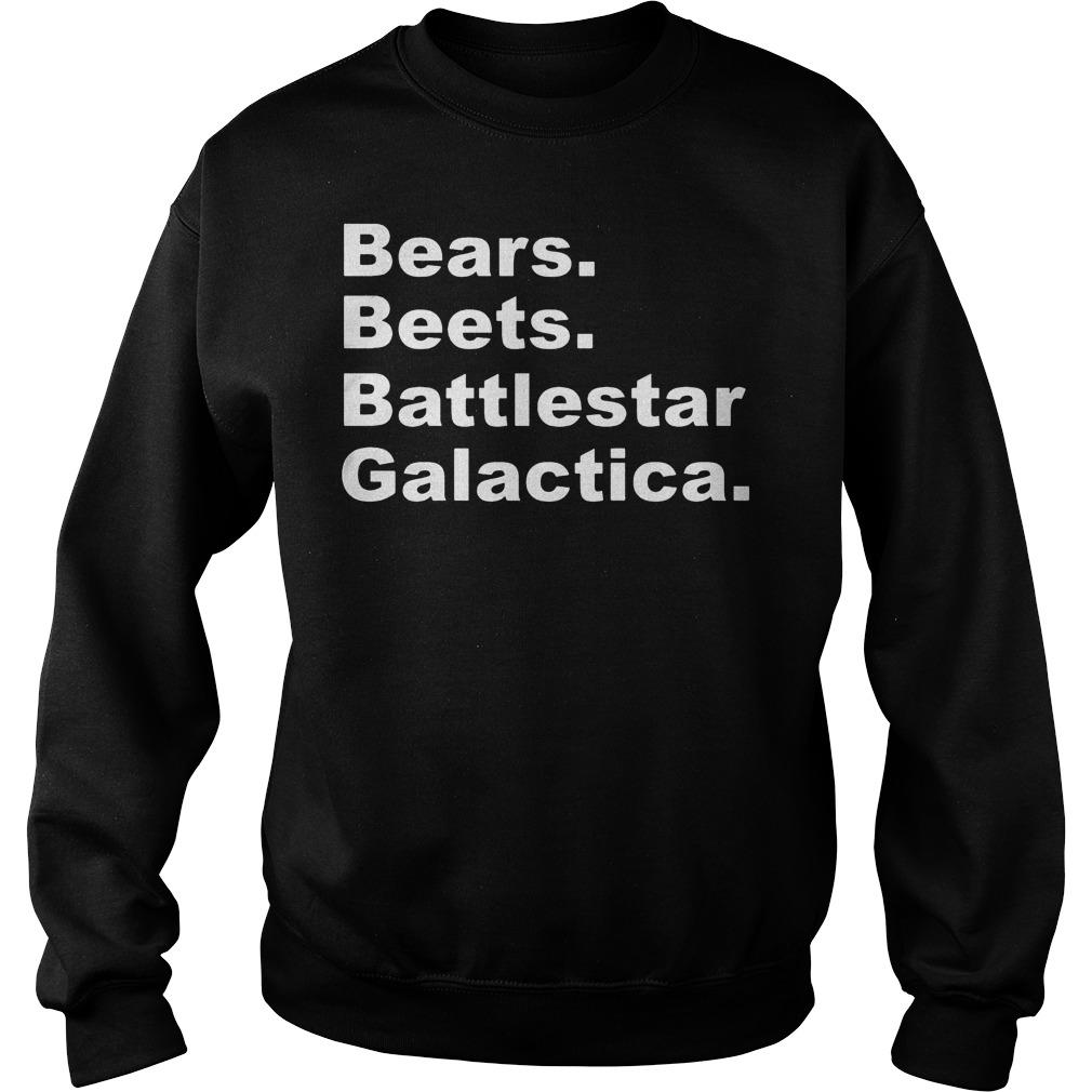 Bears beets battlestar galactica shirt Sweatshirt Unisex