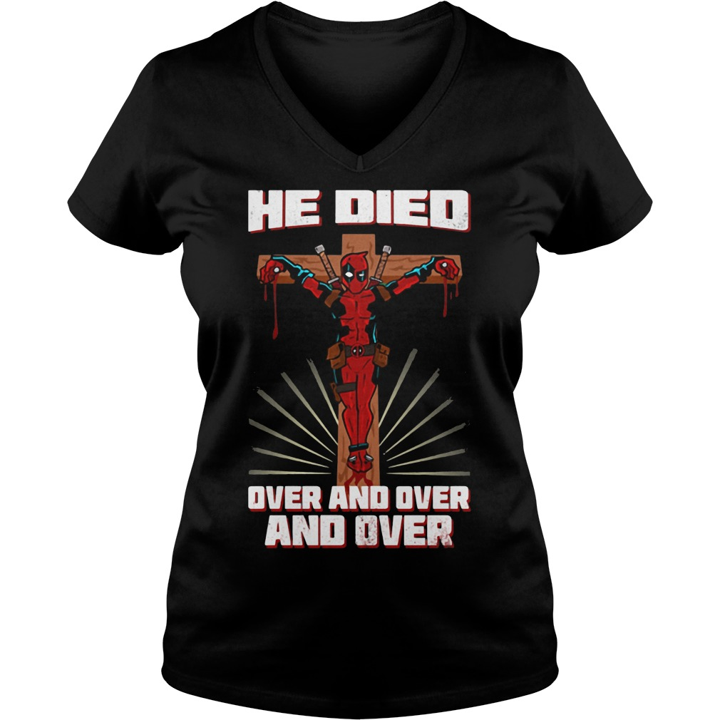 Deadpool He Died Over And Over And Over Shirt Ladies V-Neck