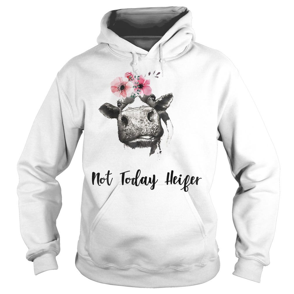 Farmer Cow Not Today Heifer Shirt Hoodie