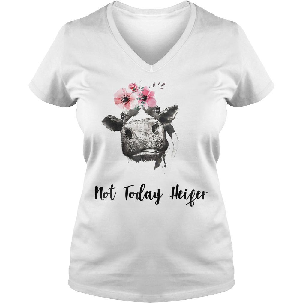 Farmer Cow Not Today Heifer Shirt Ladies V-Neck