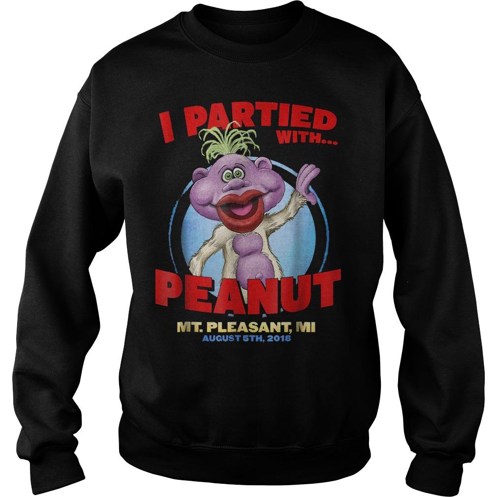 I Partied With Peanut MT.Pleasant MI Shirt Sweatshirt Unisex