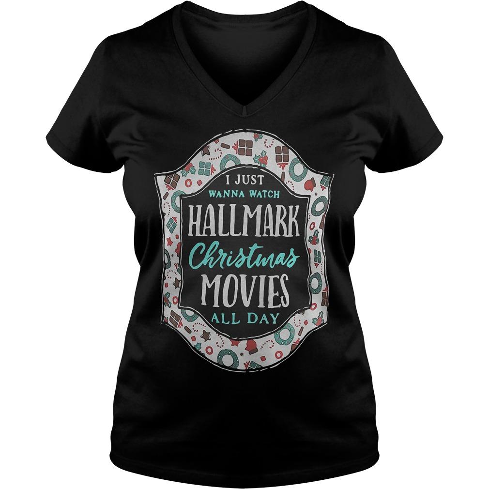 I just wanna watch Hallmark Christmas Movies all day shirt Ladies V-Neck