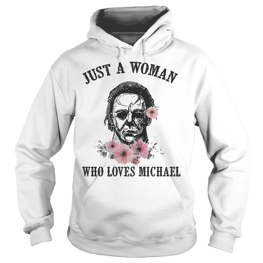 Just a Woman Who loves Michael Shirt Hoodie