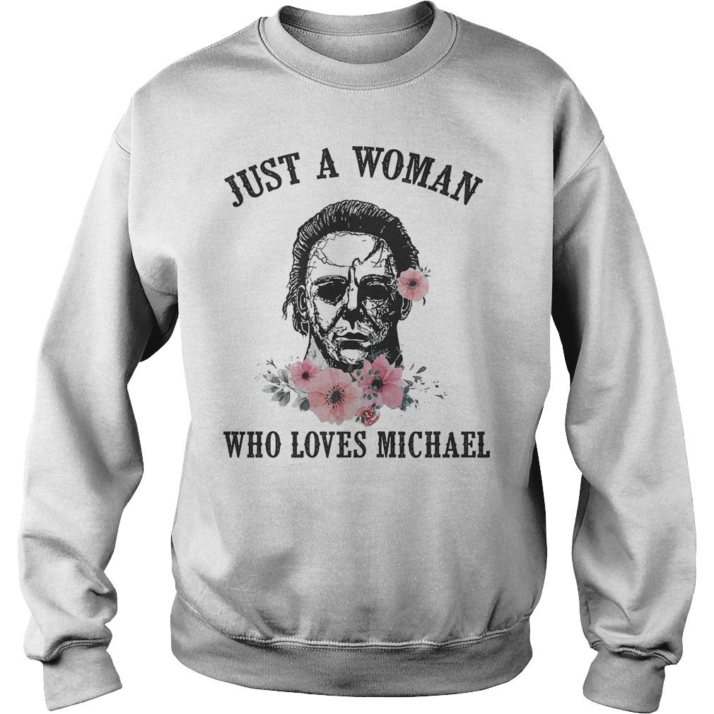 Just a Woman Who loves Michael Shirt Sweatshirt Unisex