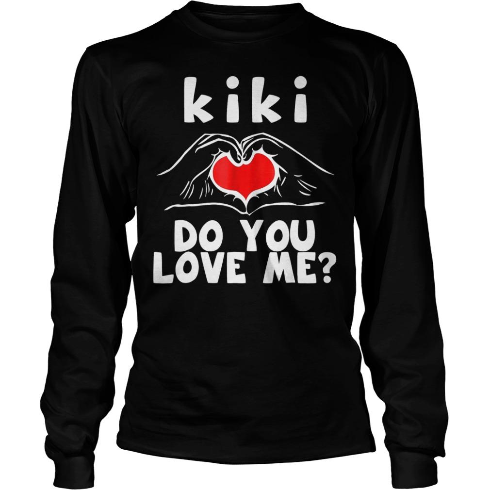 Kiki Do You Love Me Longsleeve Tee Unisex