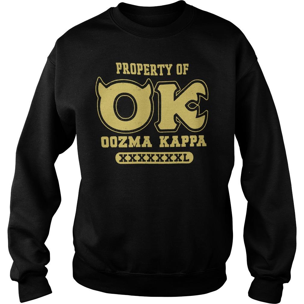 Monsters University property of OK oozma Kappa shirt Sweatshirt Unisex