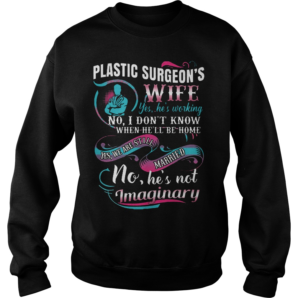 Plastic Surgeon's Wife Shirt Sweatshirt Unisex