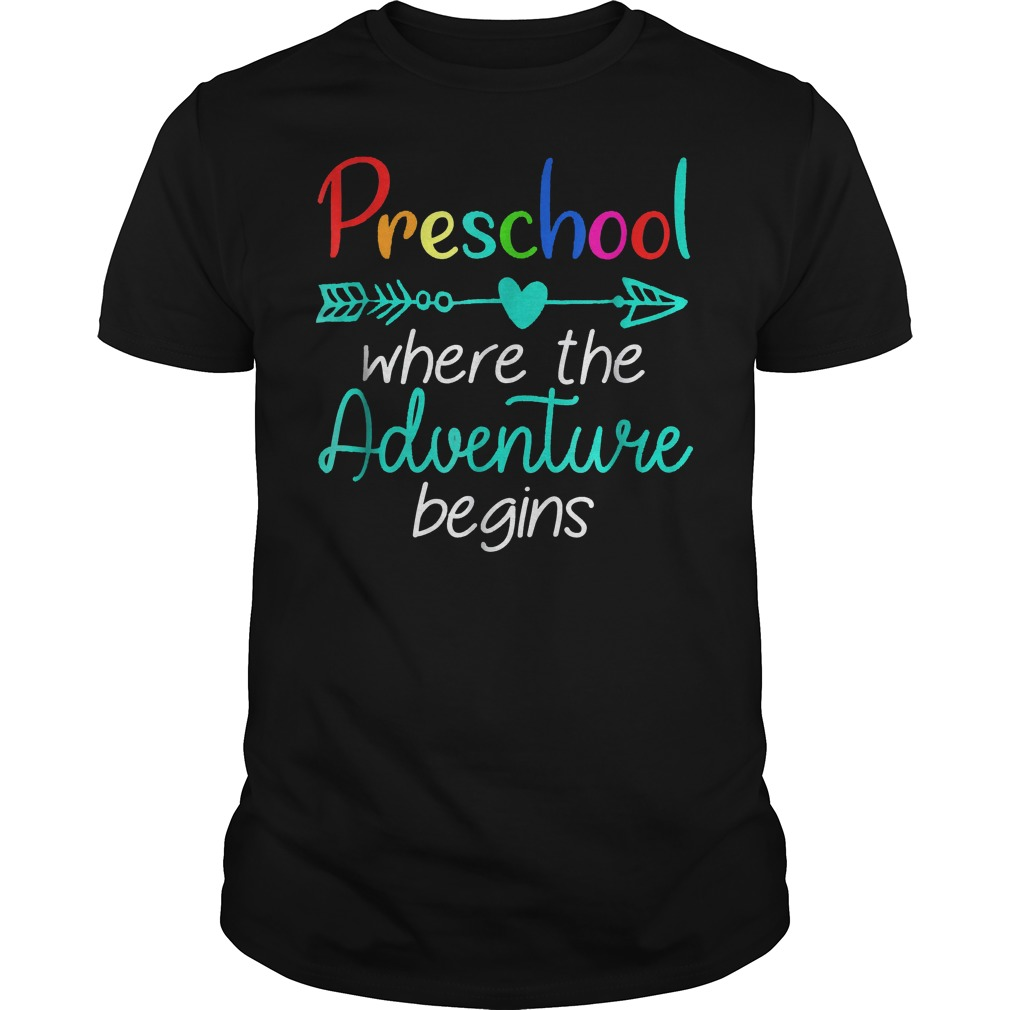 Preschool Where The Adventure Begins Shirt