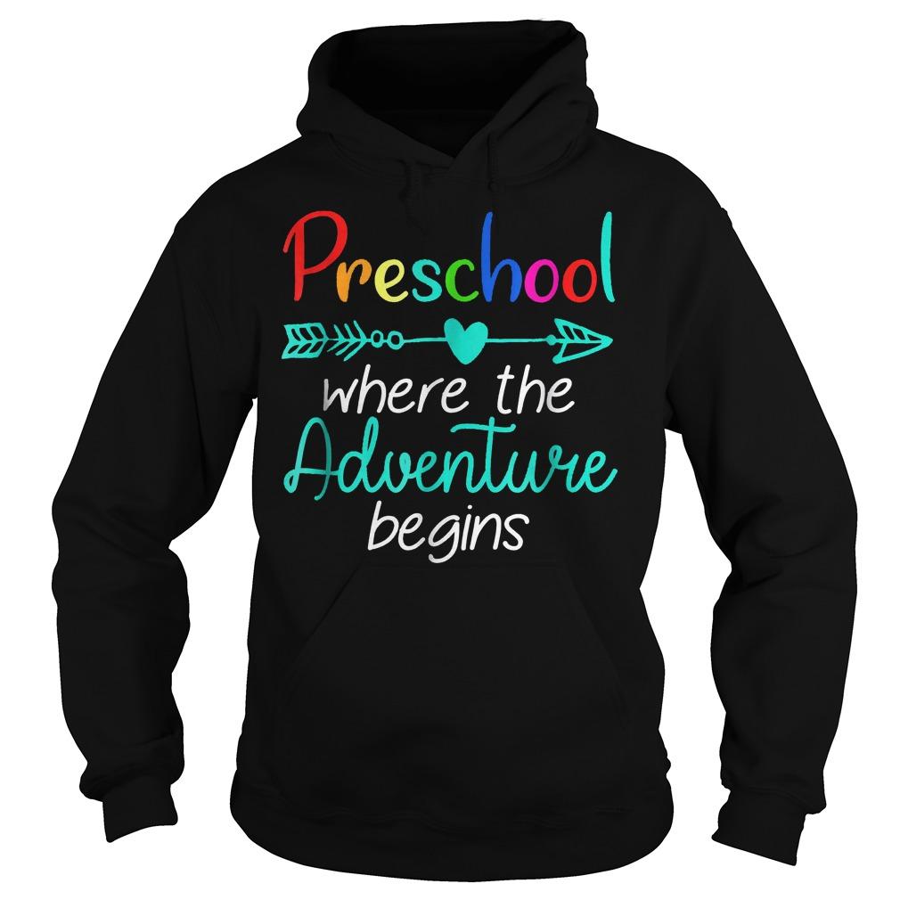 Preschool Where The Adventure Begins Shirt Hoodie