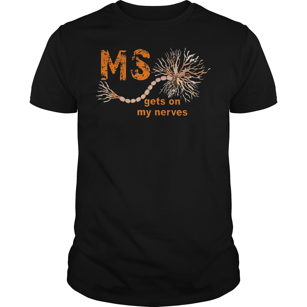 Sclerosis Awareness Ms Gets On My Nerves Shirt