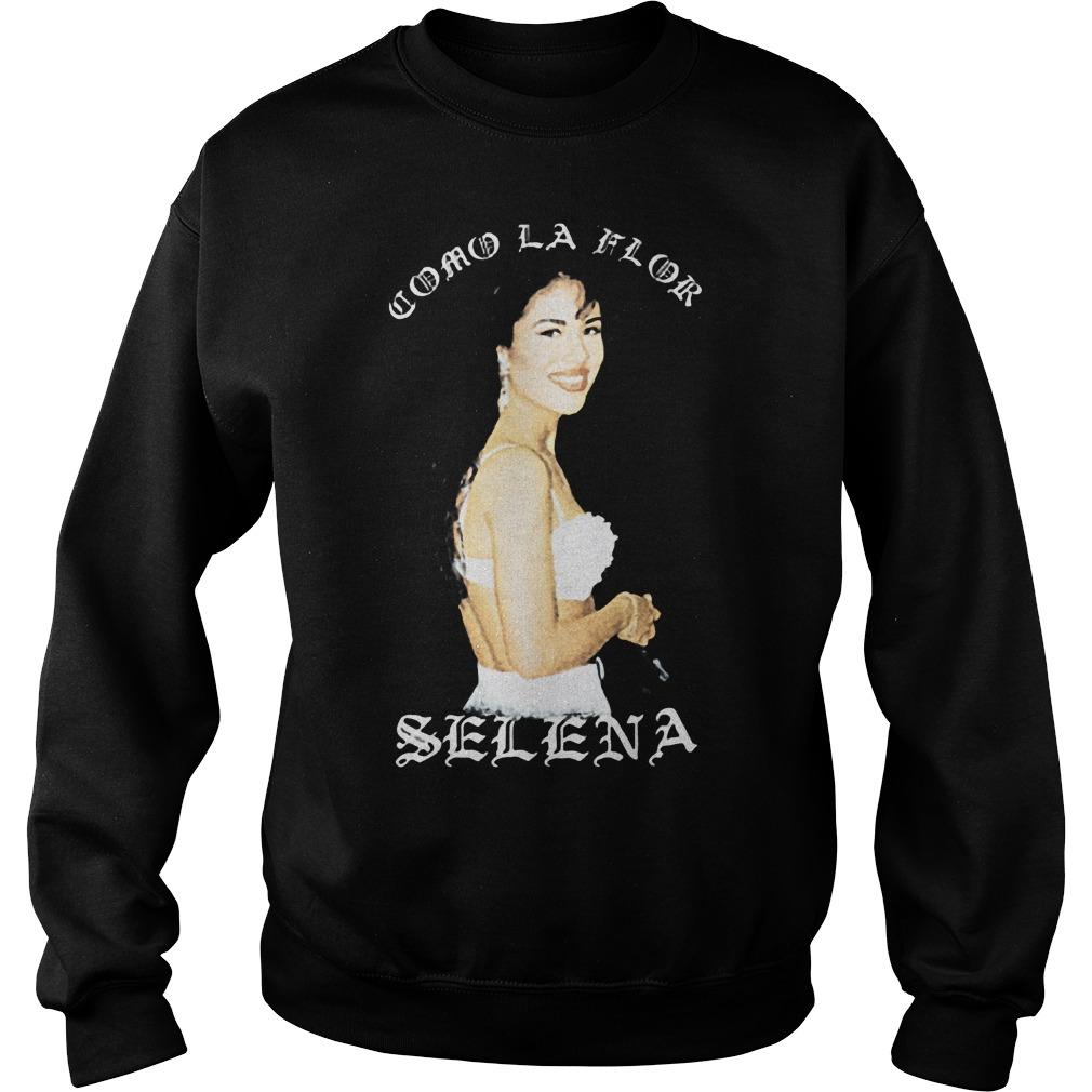 Selena Quintanilla Como La Flor shirt Sweatshirt Unisex