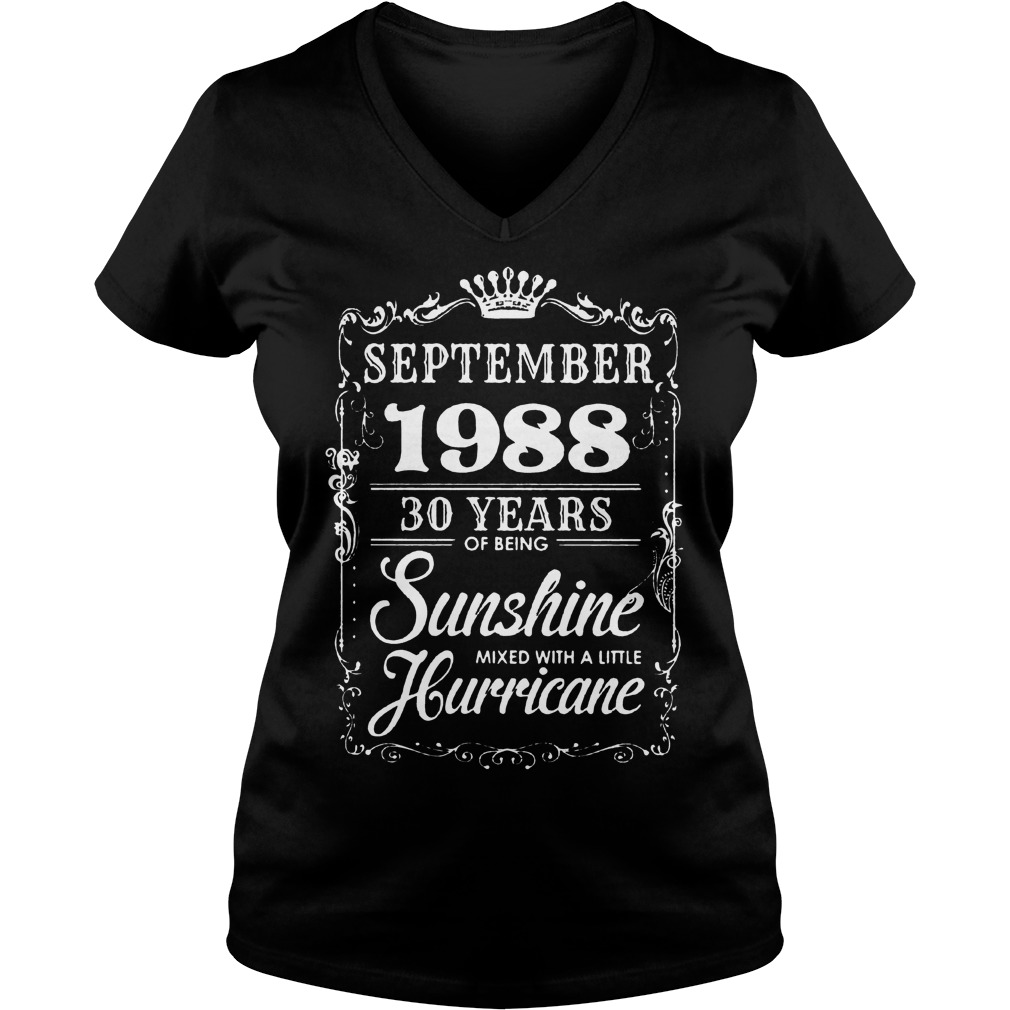 September 1988 30 year of being sunshine mixed with a little hurricane shirt Ladies V-Neck