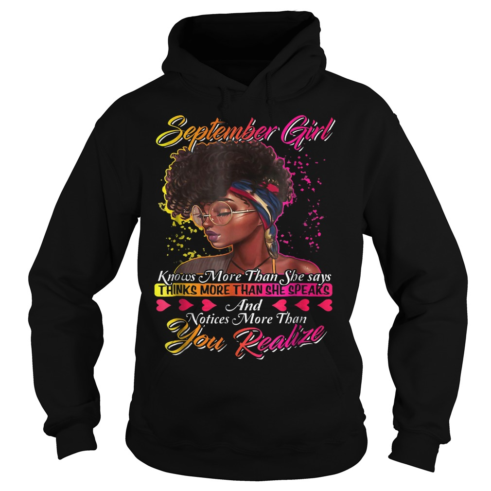 September Girl Knows More Than She Says Shirt Hoodie