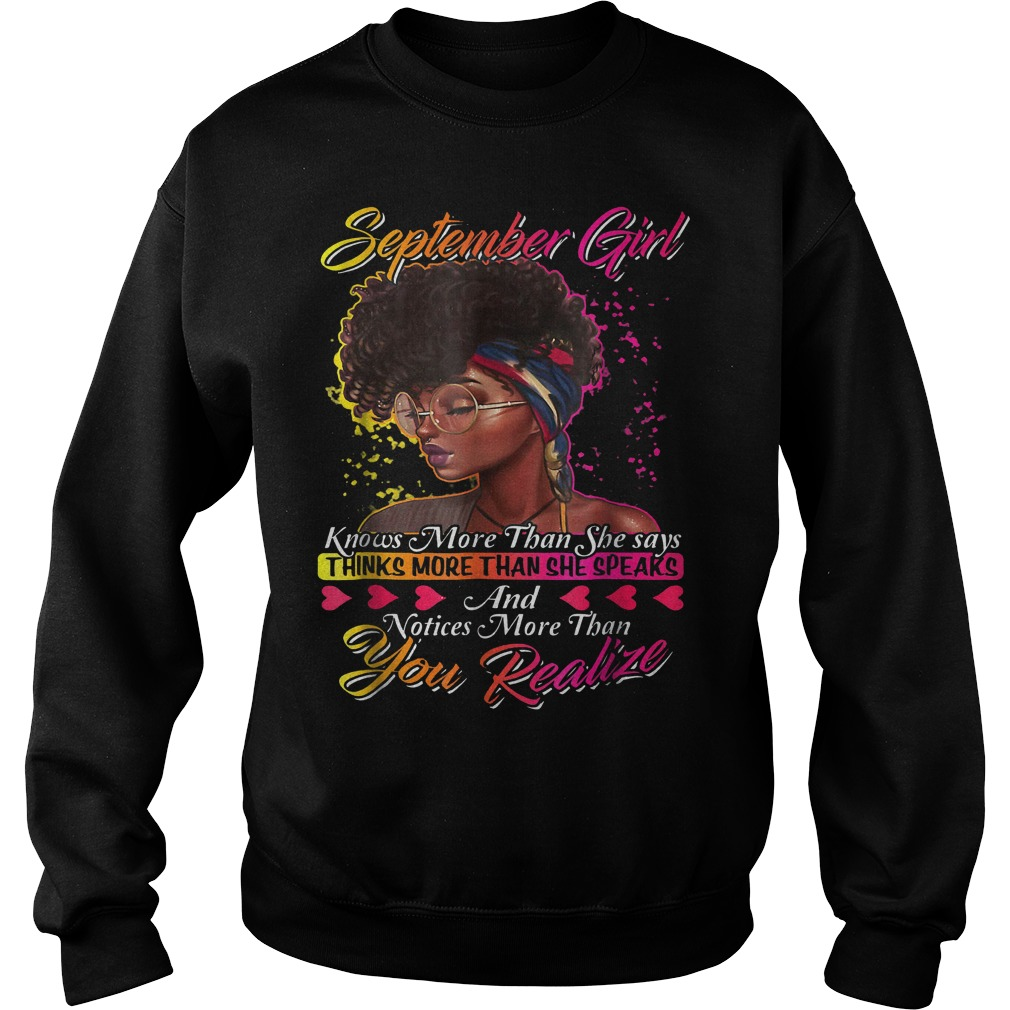 September Girl Knows More Than She Says Shirt Sweatshirt Unisex