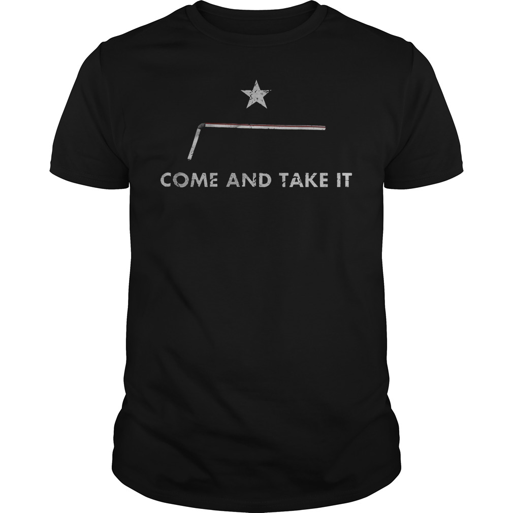 Straws Come And Take It Shirt