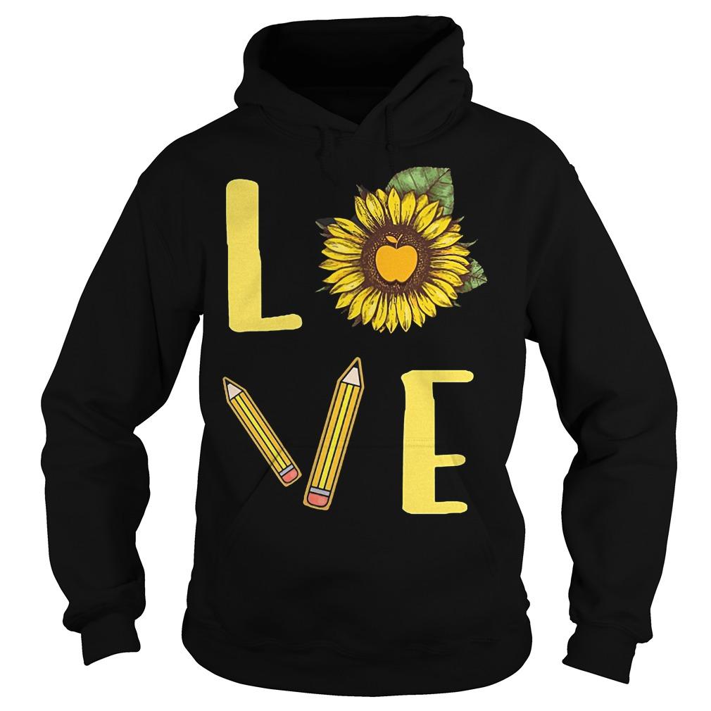 Sunflowers Teacher Love Teach Shirt Hoodie