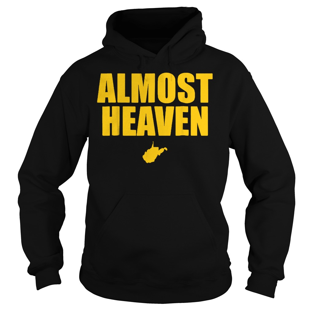 West Virginia Almost Heaven shirt Hoodie
