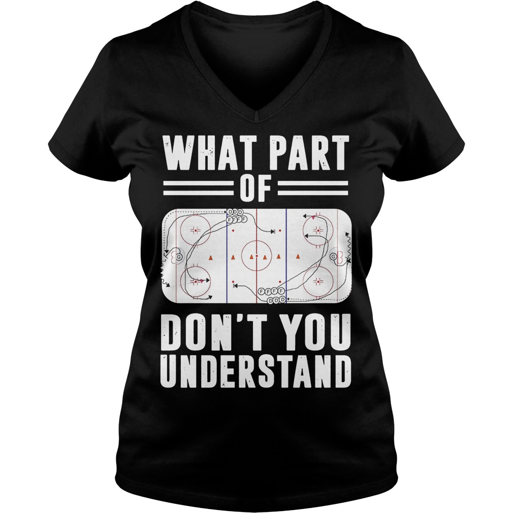 What part of hockey don't you understand Shirt Ladies V-Neck