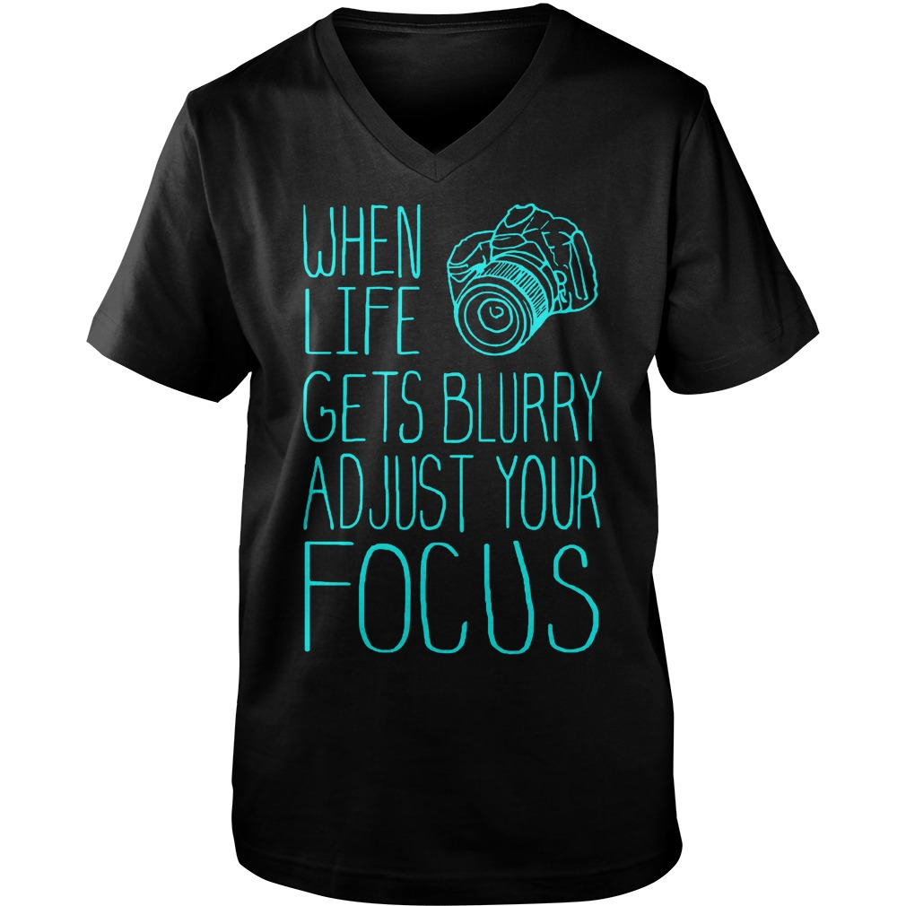 When Life Gets Blurry Adjust Your Focus Photography T-Shirt Guys V-Neck