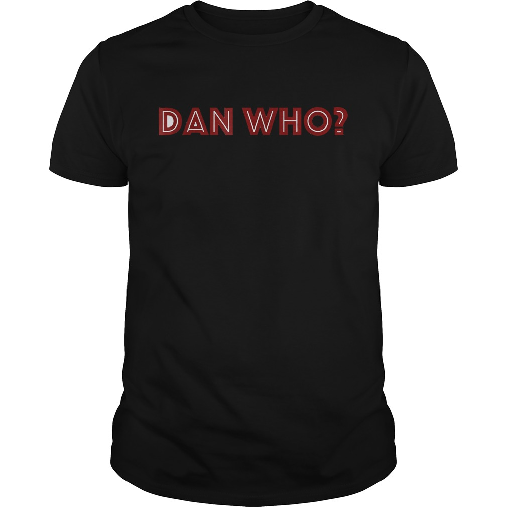 Dan Who Shirt