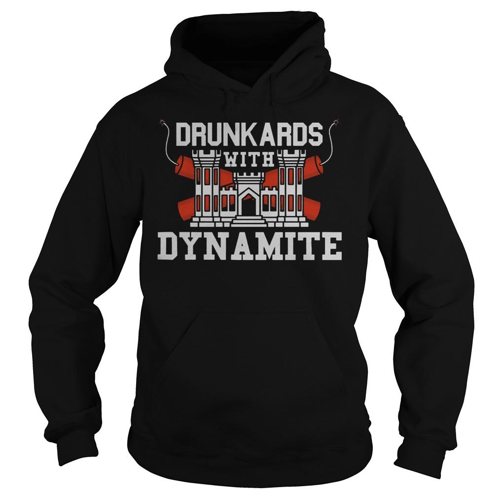 Drunkards with Dynamite shirt Hoodie