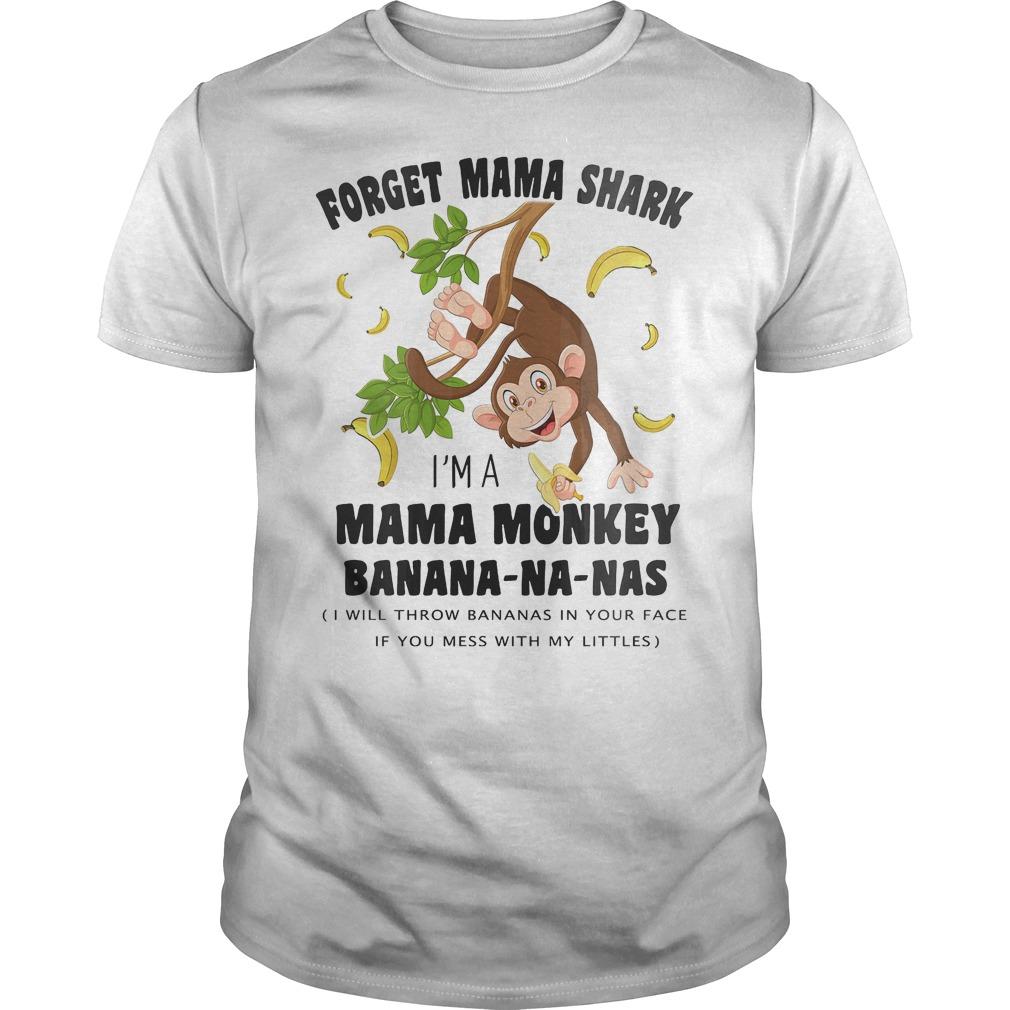 Forget mama shark I'm a mama monkey banana na nas Shirt