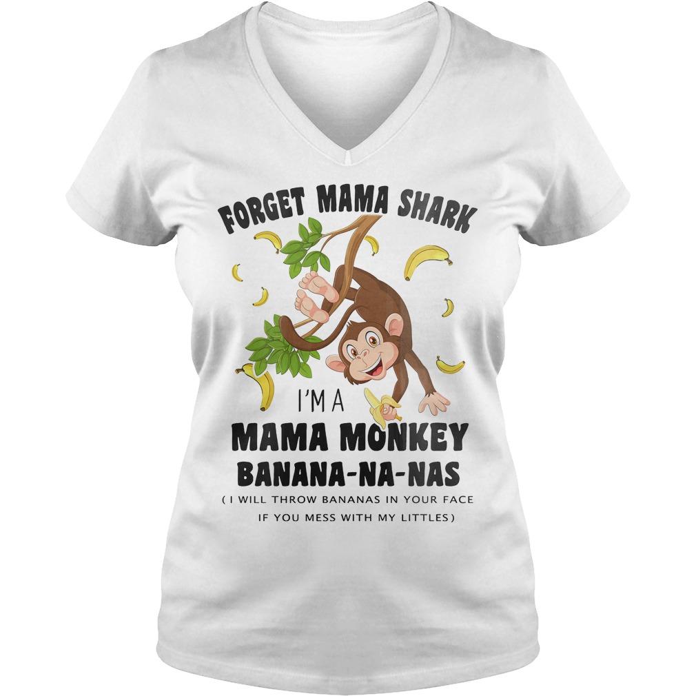 Forget mama shark I'm a mama monkey banana na nas Shirt Ladies V-Neck