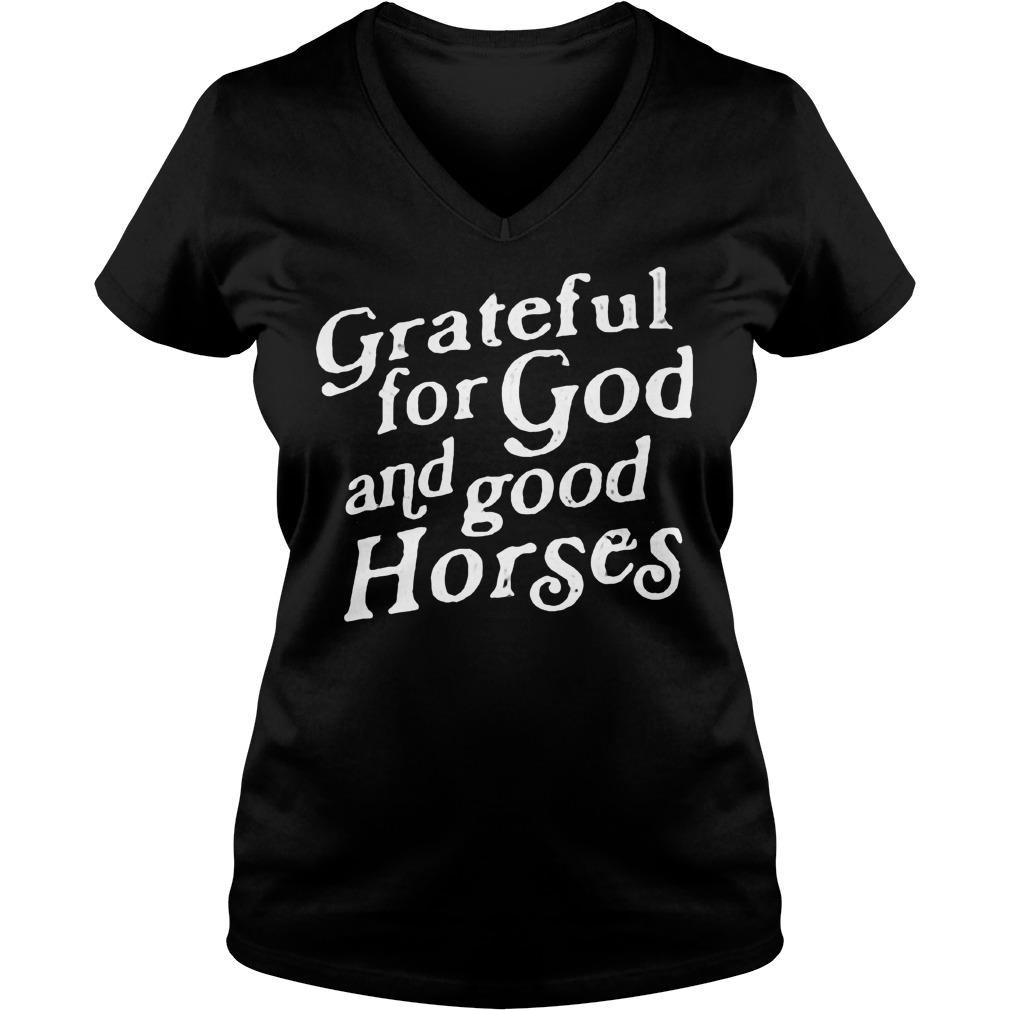 Grateful for God and good Horses shirt Ladies V-Neck