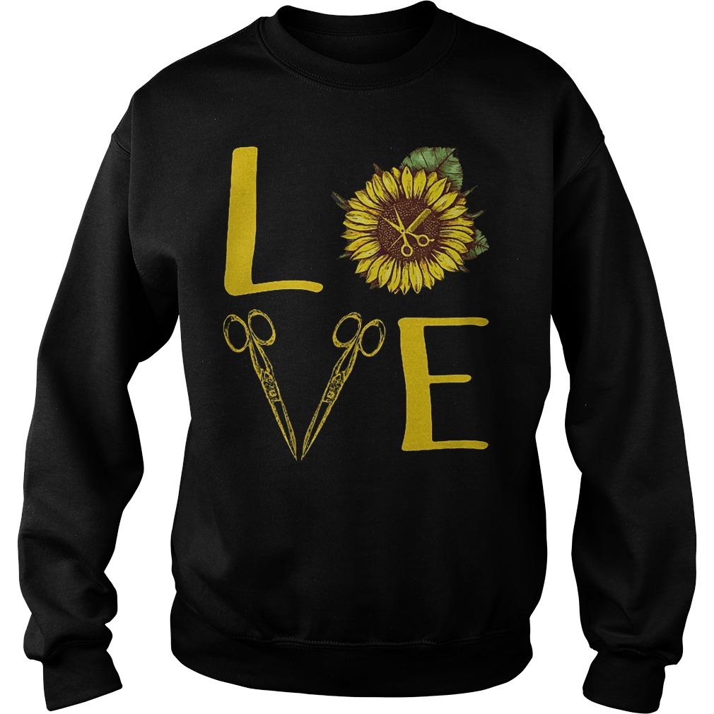 Hair Stylist Sunflower Stacked Love Barber Things Shirt Sweatshirt Unisex