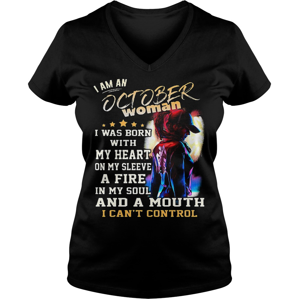 I am an october woman I was born with my heart on my sleeve shirt Ladies V-Neck