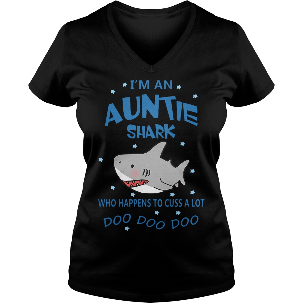 I'm an Auntie shark who happens to cuss a lot Shirt Ladies V-Neck