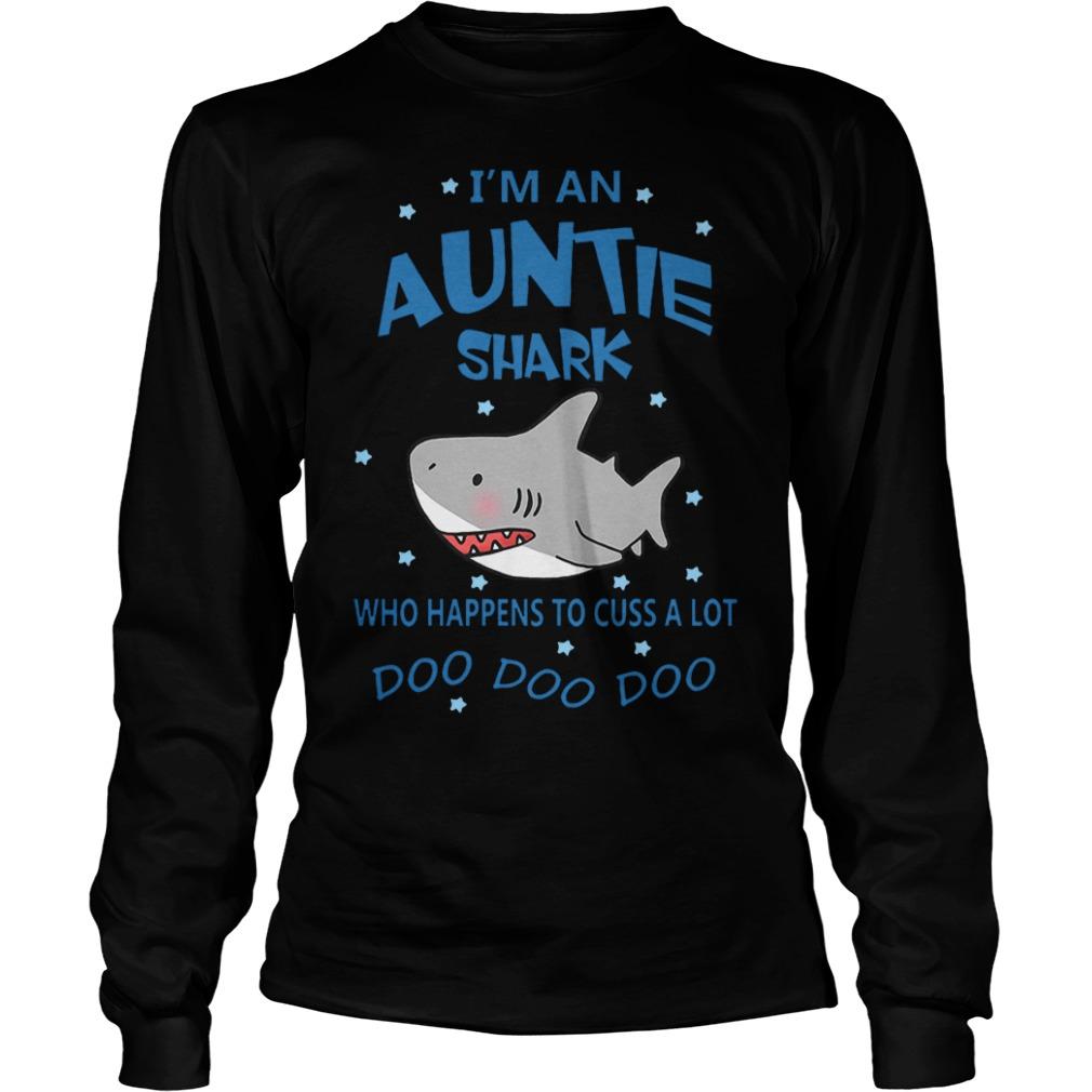 I'm an Auntie shark who happens to cuss a lot Shirt Longsleeve Tee Unisex