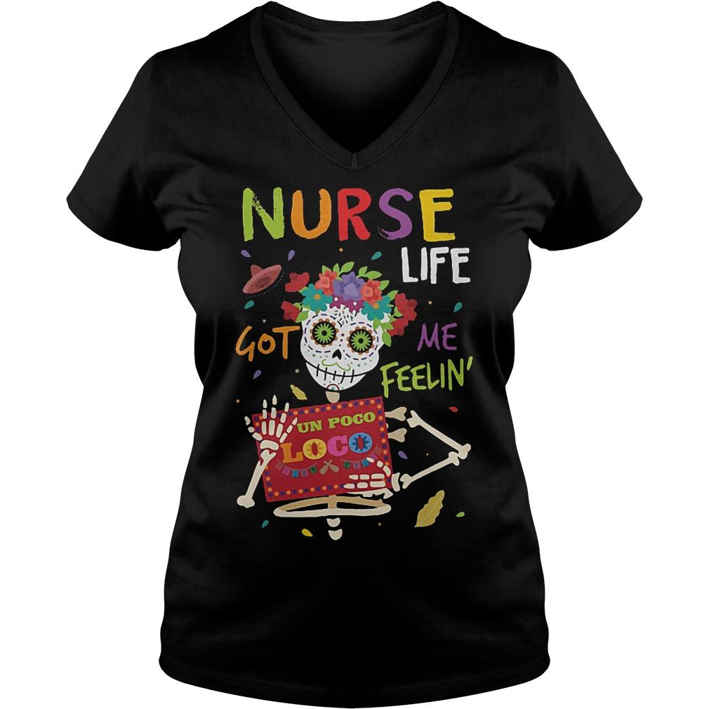 Skeleton nurse life got me feelin un poco loco shirt Ladies V-Neck