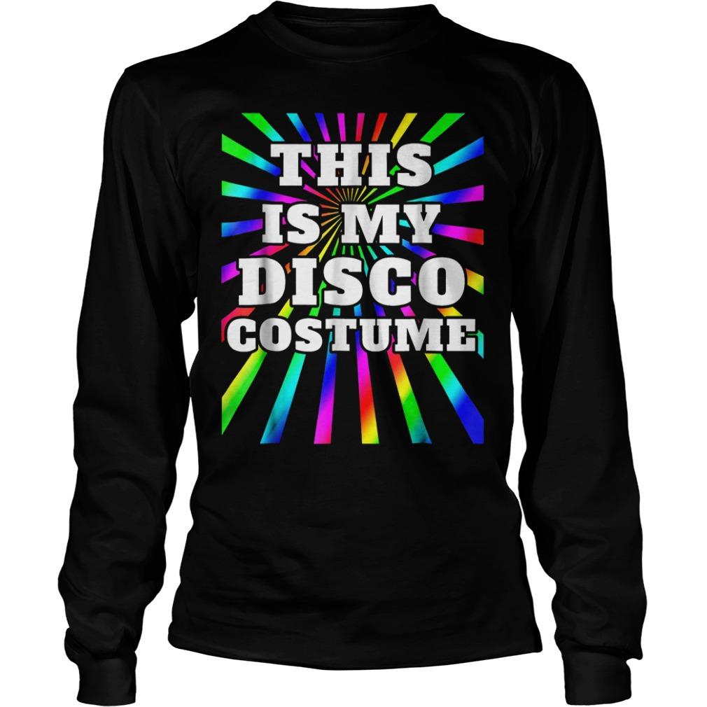 This is my Disco costume shirt Longsleeve Tee Unisex