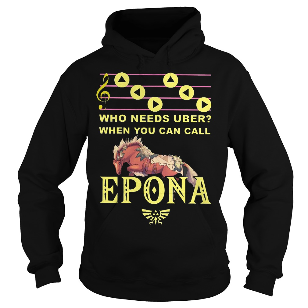 Who needs uber when you can call Epona shirt Hoodie