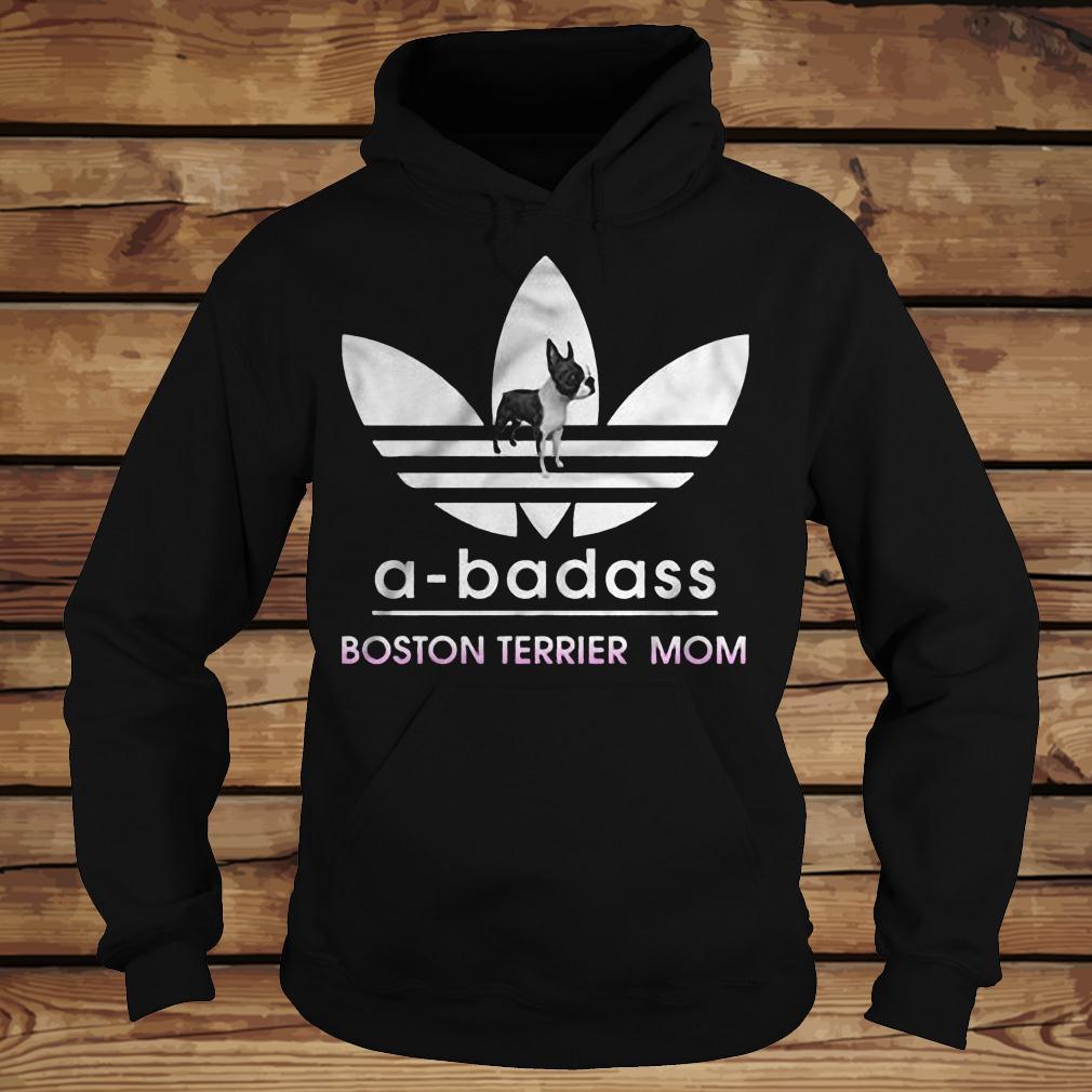 A-Badass Boston Terrier Mom shirt Hoodie