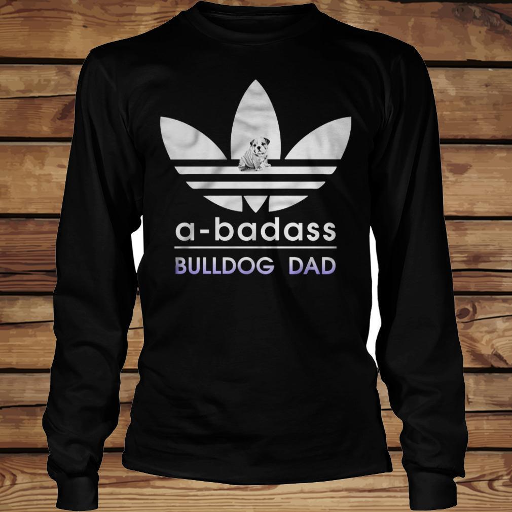 A-Badass Bulldog Dad shirt Longsleeve Tee Unisex