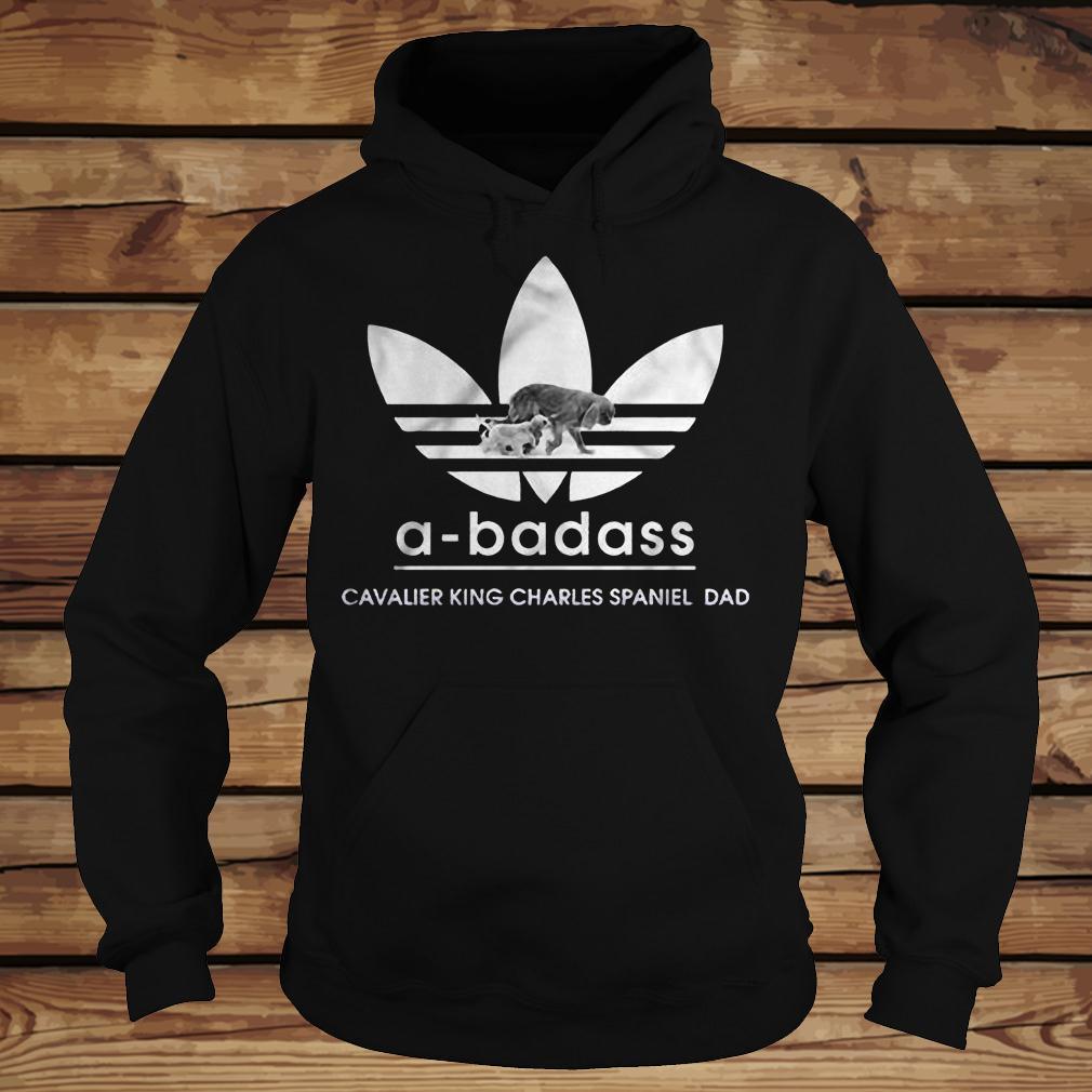 A-Badass Cavalier King Charles Spaniel Dad shirt Hoodie