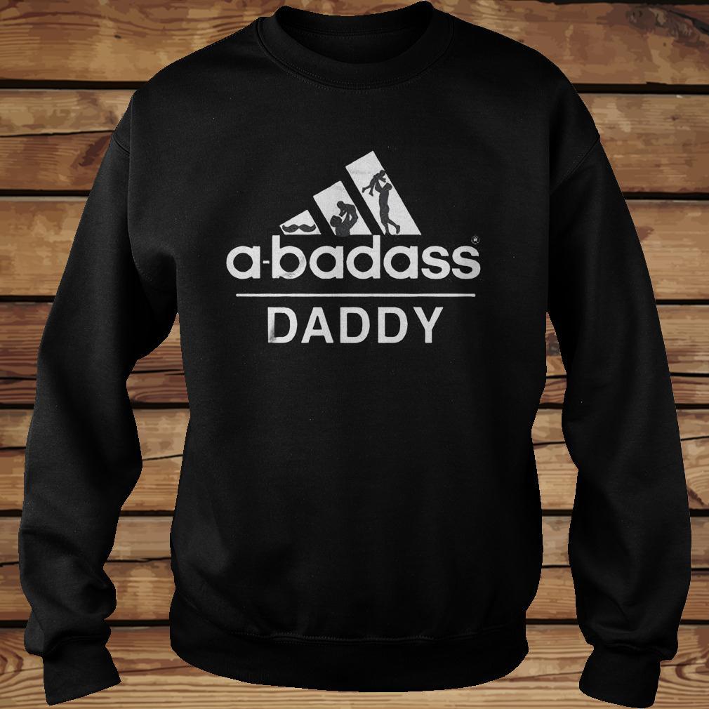 A Badass Daddy Shirt Sweatshirt Unisex.jpg