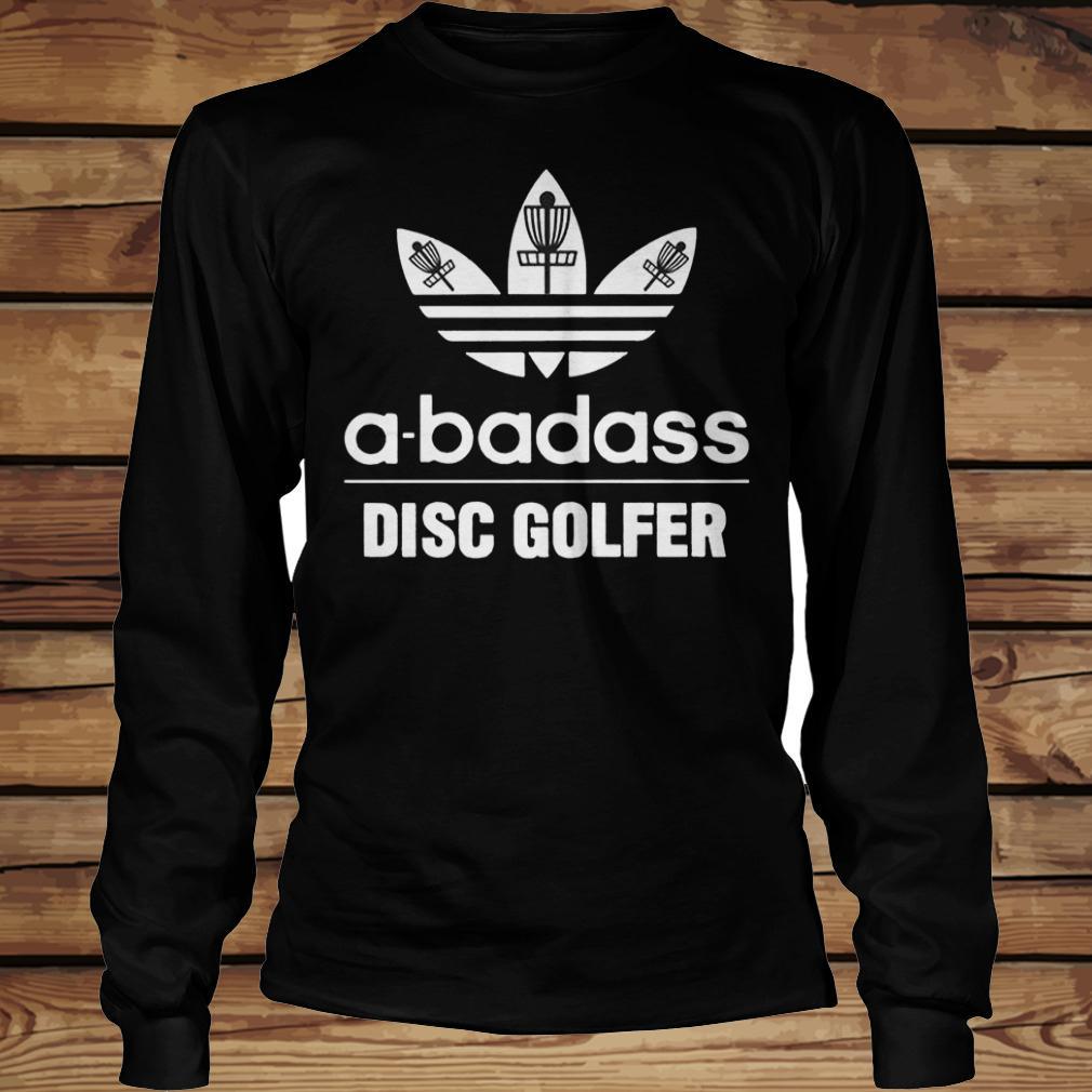 A-Badass Disc Golfer shirt Longsleeve Tee Unisex